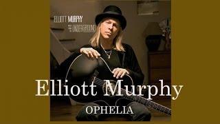 Elliott Murphy - Ophelia