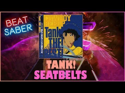 Beat Saber Request  Cowboy Bebop Opening  Tank! Seatbelts