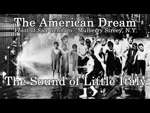 The Sound of Little Italy : Feast of San Gennaro September 19th ( The American Dream )
