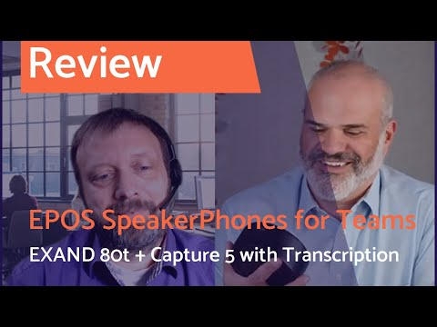Microsoft Teams Speakerphones from EPOS: Expand 80t and Capture 5: Deep Dive with Matthias Lücke
