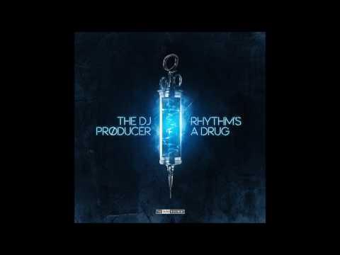The DJ Producer – Rhythms A Drug