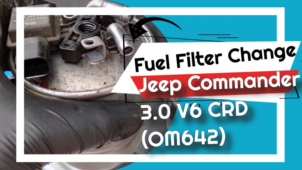 How to change your fuel filter on a Jeep Commander 3.0 V6 CRD (OM642)