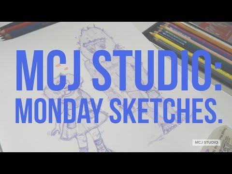 MCJ STUDIO: MONDAY SKETCHES
