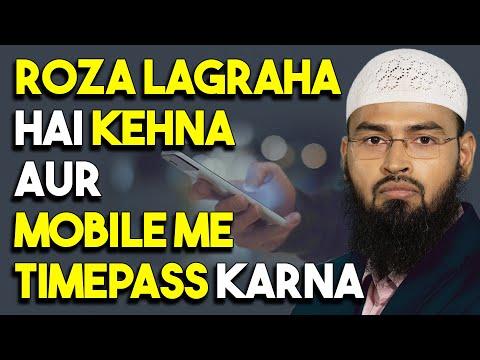 roze-ki-halat-me-roza-lagraha-hai-kehna-aur-mobile-ke-zariye-timepass-karna-durust-hai-kya