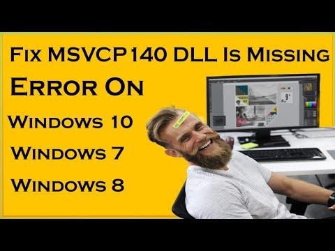 How To Fix Msvcp140 Dll Is Missing Error On Windows 7 Windows 10