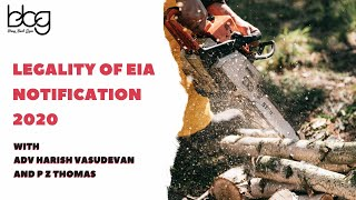 Understanding Legalities on EIA Notification 2020 | Adv Harish Vasudevan | P Z Thomas