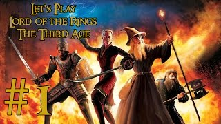 Let's Play Lord of the Rings: The Third Age Ep. 1