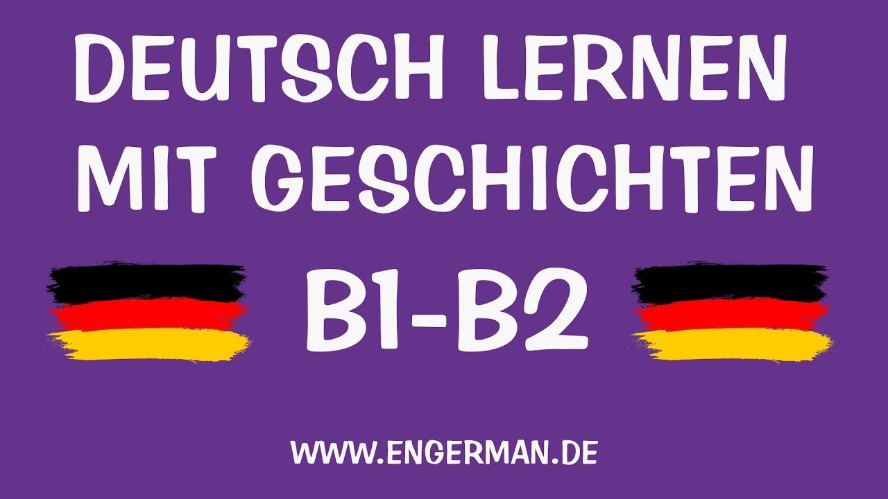 deutsch mit geschichten 13 b1 b2 learn german with stories youtube. Black Bedroom Furniture Sets. Home Design Ideas
