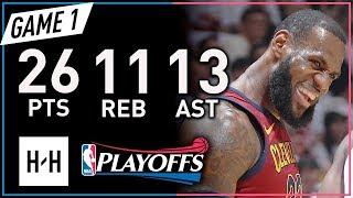 LeBron James Triple-Double Game 1 Highlights vs Raptors 2018 Playoffs ECSF - 26 Pts, 11 Reb, 13 Ast