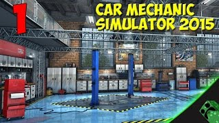 Car Mechanic Simulator 2015 - #1 Comenzamos | Gameplay Español