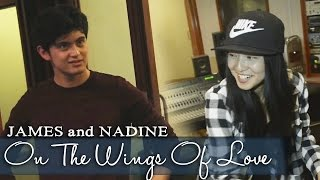 James Reid and Nadine Lustre - On The Wings of Love (Official Lyric Video)