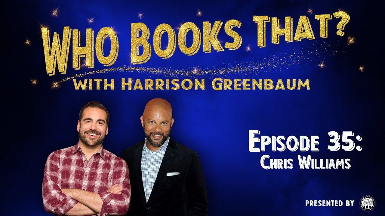 Who Books That? w/ Harrison Greenbaum, Ep. 35: CHRIS WILLIAMS (w/ surprise guest ERIC JONES)