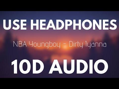 Youngboy Never Broke Again – Dirty Iyanna (10D Audio)