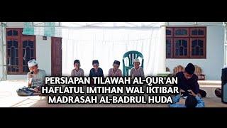 Download prosesi latihan persiapan TILAWAH AL-QUR'AN BITTARTIL, dalam ragka haflatul imtihan wal iktibar