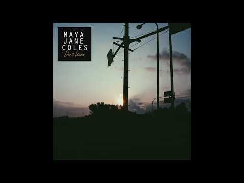 Maya Jane Coles - Don't Leave Mp3