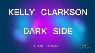 Kelly Clarkson - Dark Side (Karaoke with Lyrics)