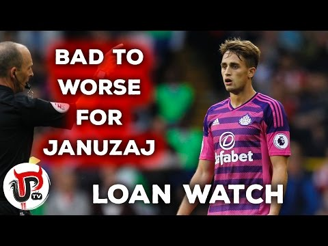 ALL GOING WRONG FOR ADNAN JANUZAJ | LOAN WATCH