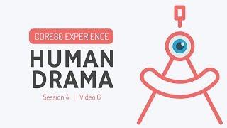 CORE80 Session 4 V6 Human Drama - BONUS