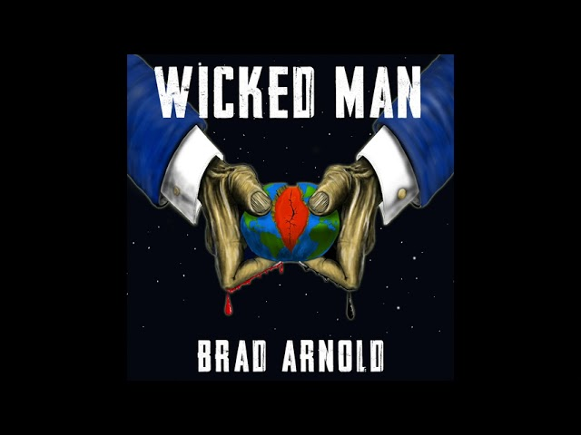 Brad Arnold - Wicked Man (Official Audio)