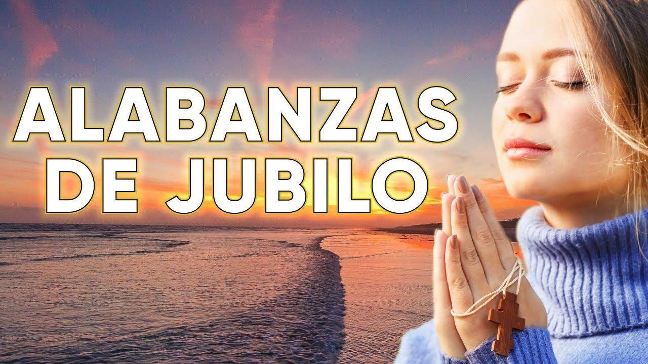 Musica Cristiana Para Levantar El Animo - Alabanzas Cristianas de Jubilo - Alabanzas Alegres