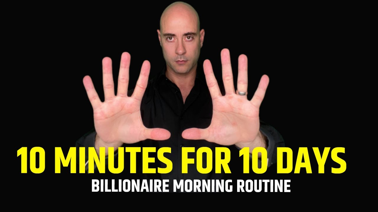 Billionaires Do This For 10 Minutes Every Morning [Billionaire Morning Routine]