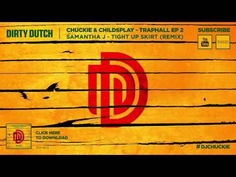 Samantha J - Tight Up Skirt (Chuckie & ChildsPlay Traphall Remix) - Traphall EP2