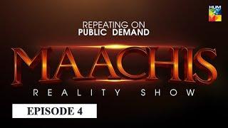 Maachis - Reality Show   Episode 4   HUM TV