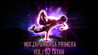 Mix - Zapamanga Primera Vol.1 - Dj Tatan 2015