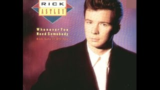 Whenever You Need Somebody (Rick Sets It Off Mix) - Rick Astley