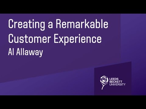 'Creating a Remarkable Customer Experience'- Al Allaway