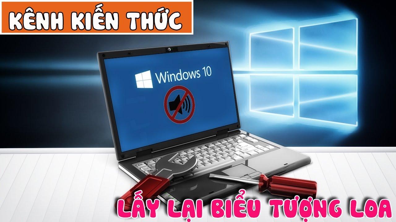 Cách khắc phục lỗi mất biểu tượng loa trong Windows 10