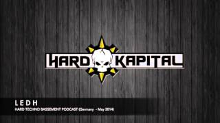 LEDH @ Hard Techno Bassement podcast (Germany) - May  2014