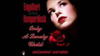 Engelbert Humperdinck - Only A Lonely Child Extended Version (re-cut by Manaev)