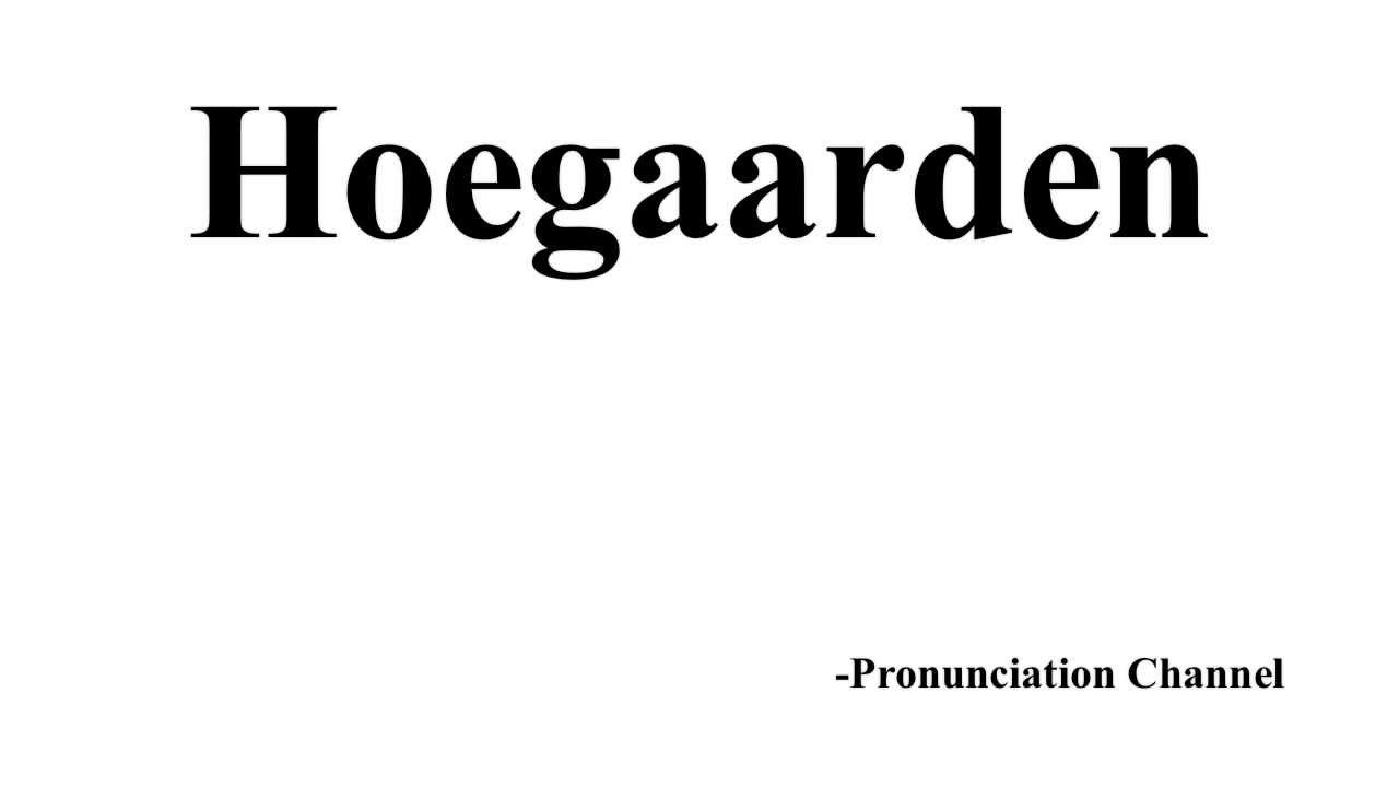 How to Pronounce Hoegaarden - YouTube