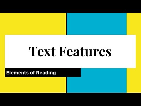 Elements of Reading  Text Features