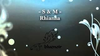 ♫ Rhianna - S & M ★ bluenoir Arrangements