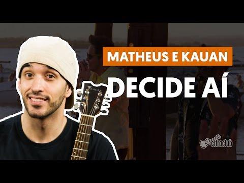 Decide Ai - Matheus e Kauan (aula de violão completa)