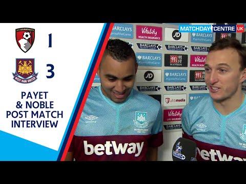 Bournemouth 1-3 West Ham United : Dimitri Payet & Mark Noble Interview