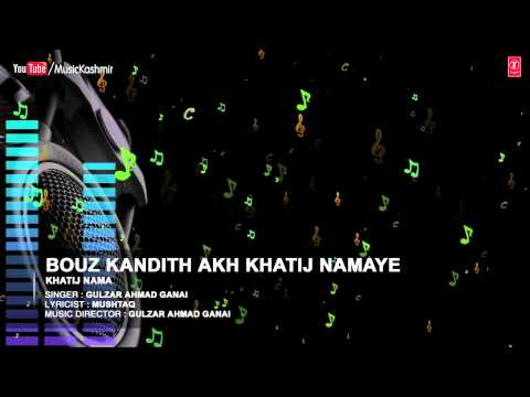 Bouz Kandith Akh Khatij Namaye By Gulzar Ahmad Ganai | Kashmiri Latest Song | Khatij Nama
