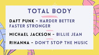 10 Min Total Body - Harder Better Faster Stronger / Billie Jean / Don't Stop the Music