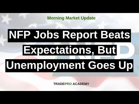 NFP Jobs Report Beats Expectations, But Unemployment Goes Up