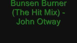 Bunsen Burner (The Hit Mix) - John Otway