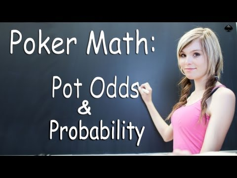 Pot Odds & Probability - Texas Holdem Strategy Lesson - Poker
