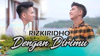RizkiRidho   Dengan Dirimu Official Music Video
