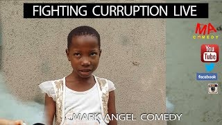 FIGHTING CORRUPTION (LIVE) (Mark Angel Comedy)