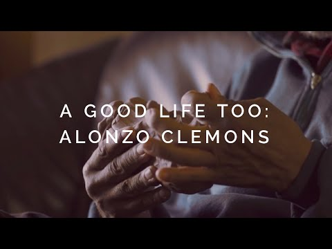 A Good Life, Too: Alonzo Clemons