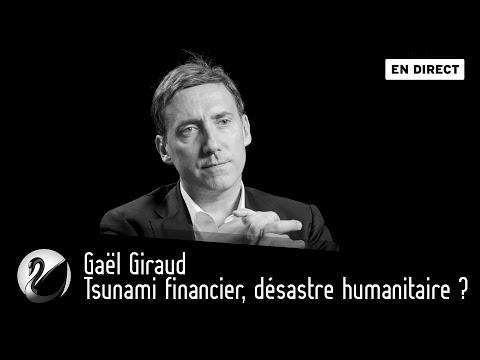Gaël Giraud : Tsunami financier, désastre humanitaire ? [EN DIRECT]