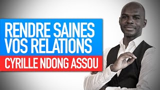 Atelier : Rendre saines vos relations (Cyrille Ndong Assou)