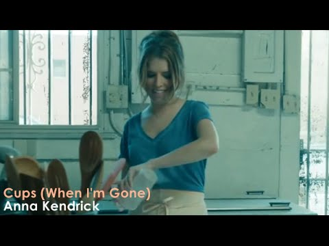 Anna Kendrick - Cups (When I'm Gone) (Official Video) [Lyrics + Sub ...