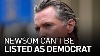 Judge: Newsom Can't Be Listed as Democrat on Recall Ballot